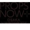 Props Now Osaka